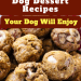 3 Delicious Peanut Butter Dog Dessert Recipes Your Dog Will Enjoy